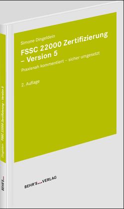 FSSC 22000 Zertifizierung – Version 5 von Dingeldein,  Simone, Dr. Wegner-Hambloch,  Sylvia, Mehnert,  Joachim