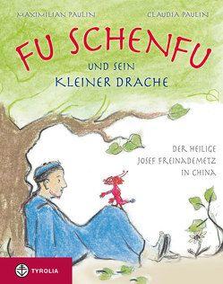 Fu Schenfu und sein kleiner Drache von Paulin,  Claudia, Paulin,  Maximilian
