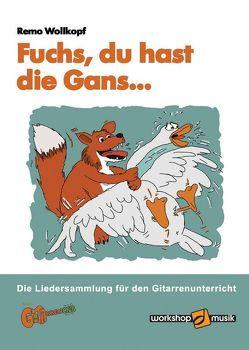 Fuchs, du hast die Gans… von Wollkopf,  Remo