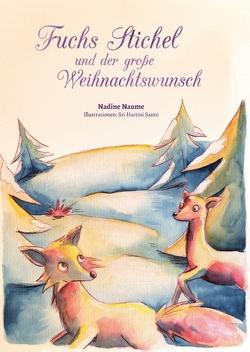 Fuchs Stichel und der große Weihnachtswunsch von Naume,  Nadine