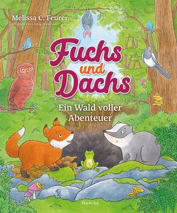 Fuchs und Dachs – Ein Wald voller Abenteuer von Feurer,  Melissa C., Häusl-Vad,  Sonja
