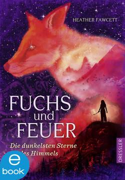 Fuchs und Feuer von Fawcett,  Heather, Schneider,  Frauke, Wiemken,  Simone