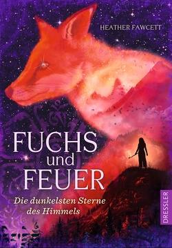 Fuchs und Feuer von Fawcett,  Heather, Wiemken,  Simone