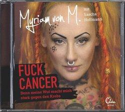 Fuck Cancer von Hoffmann,  Sascha, von M.,  Myriam