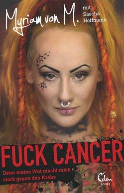 Fuck Cancer von Hoffmann,  Sascha, M,  Myriam von