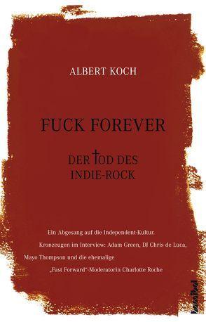 Fuck Forever von Koch,  Albert