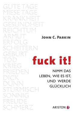 Fuck It von Knauer,  G. Maximilian, Parkin,  John C.