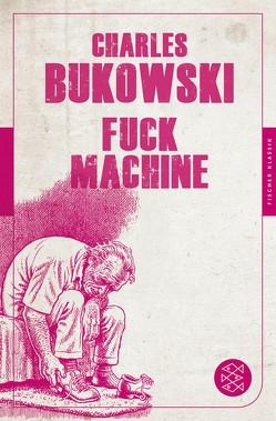 Fuck Machine von Bukowski,  Charles, Teichmann,  Wulf
