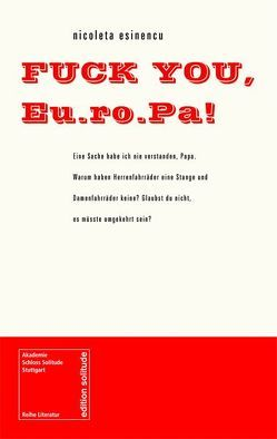 FUCK YOU, Eu.ro.Pa! von Esinencu,  Nicoleta, Kopp,  Helga