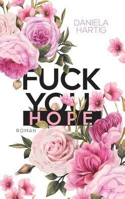 Fuck you, Hope von Hartig,  Daniela