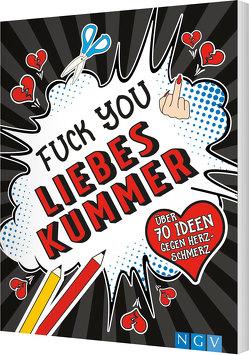 Fuck you, Liebeskummer! von Sänger,  Jana