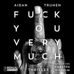 Fuck you very much von Truhen,  Aidan