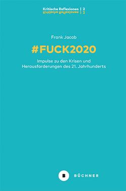 # Fuck2020 von Jacob,  Frank