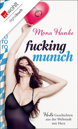 Fucking Munich von Hanke,  Mona
