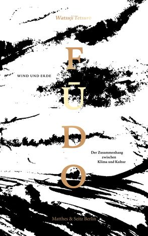 Fudo 風土 von Fischer-Barnicol,  Dora, Okochi,  Ryogi, Watsuji 和辻,  Tetsuro 哲郎
