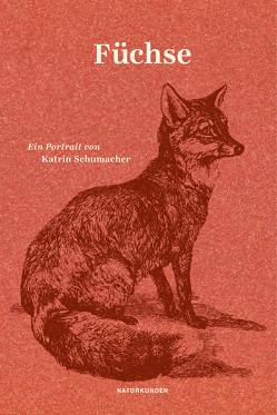 Füchse von Nordmann,  Falk, Schalansky,  Judith, Schumacher,  Katrin