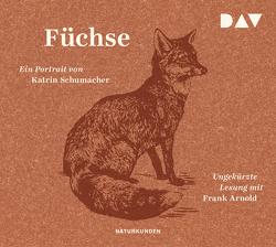 Füchse. Ein Portrait von Arnold,  Frank, Feuerstein,  Torsten, Schalansky,  Judith, Schumacher,  Katrin