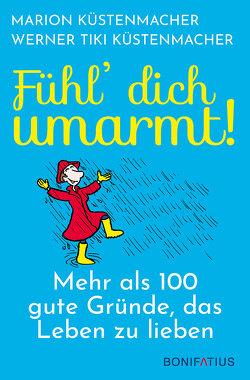 """Fühl dich umarmt von Küstenmacher,  Marion, Küstenmacher,  Werner """"Tiki"""""""
