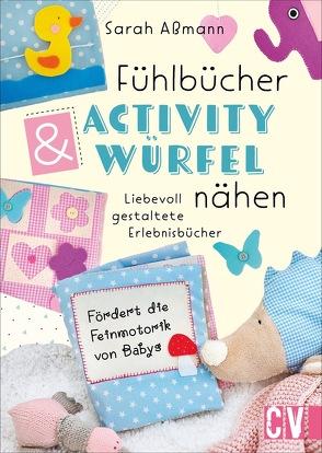 Fühlbücher & Activity-Würfel nähen von Aßmann,  Sarah