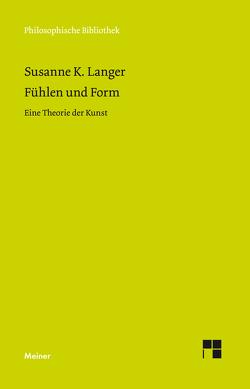 Fühlen und Form von Goldmann,  Christiana, Grüny,  Christian, Langer,  Susanne K.