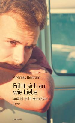 Fühlt sich an wie Liebe und ist echt kompliziert von Bertram,  Andreas