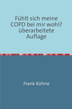 Fühlt sich meine COPD bei mir wohl? von Kühne,  Frank