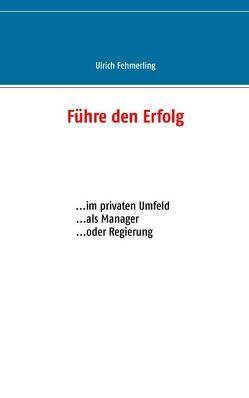 Führe den Erfolg von Fehmerling,  Ulrich