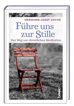 Führe uns zur Stille von Zoche,  Hermann-Josef