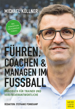Führen, Coachen & Managen im Fußball von Köllner,  Michael, Pennekamp,  Stephanie
