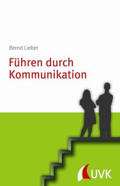 Führen durch Kommunikation von Lieber,  Bernd