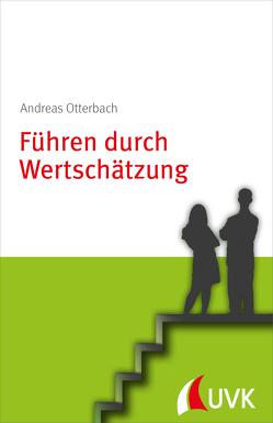 Führen durch Wertschätzung von Otterbach,  Andreas