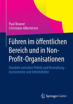 Führen im öffentlichen Bereich und in Non-Profit-Organisationen von Alberternst,  Christiane, Braune,  Paul