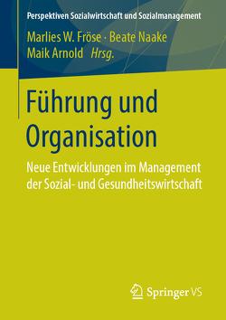 Führung und Organisation von Arnold,  Maik, Fröse,  Marlies W., Naake,  Beate