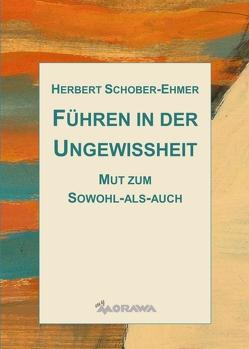Führen in der Ungewissheit von Eva Wiesner,  DI., Schober-Ehmer,  Herbert