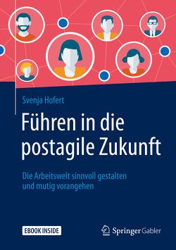 Führen in die postagile Zukunft von Hofert,  Svenja