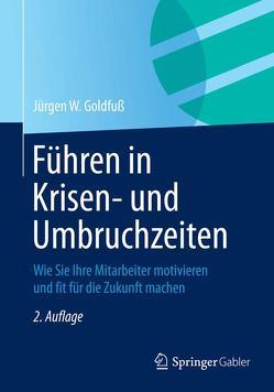 Führen in Krisen- und Umbruchzeiten von Goldfuß,  Jürgen W.