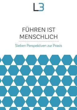 Führen ist menschlich von Fischli,  Claudius, Krainz,  Ewald, Langthaler,  Ute, Peyer,  Ruth, Warhanek,  Christoph