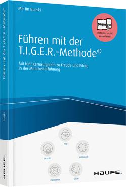 Führen mit dem T.I.G.E.R-Modell© von Buerki,  Martin