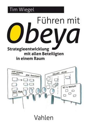 Führen mit Obeya von Grow,  Meike, Wiegel,  Tim