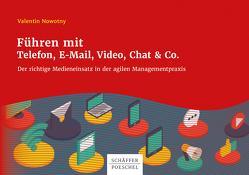 Führen mit Telefon, E-Mail, Video, Chat & Co. von Nowotny,  Valentin
