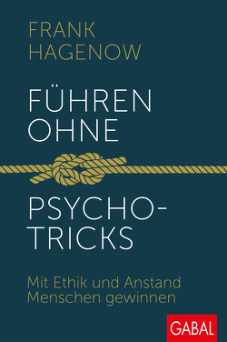 Führen ohne Psychotricks von Hagenow,  Frank