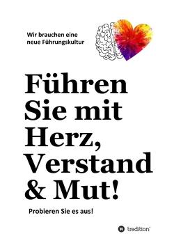 Führen Sie mit Herz, Verstand & Mut! von Gebhard,  Detlev