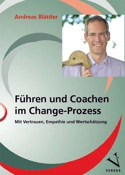 Führen und Coachen im Change-Prozess von Blättler,  Andreas