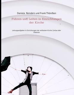 Führen und Leiten in Einrichtungen der Kirche von Reinders,  Daniela, Thönißen,  Frank