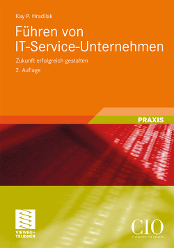 Führen von IT-Service-Unternehmen von Hradilak,  Kay P.