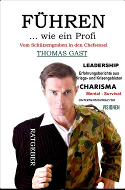 FÜHREN wie ein Profi von Gast,  Thomas