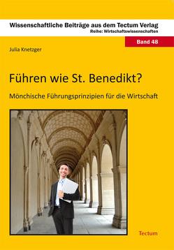Führen wie St. Benedikt? von Knetzger,  Julia