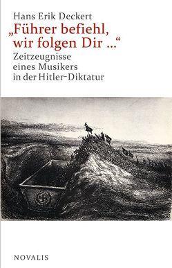 """""""Führer befiehl, wir folgen Dir …"""" von Deckert,  Hans Erik"""