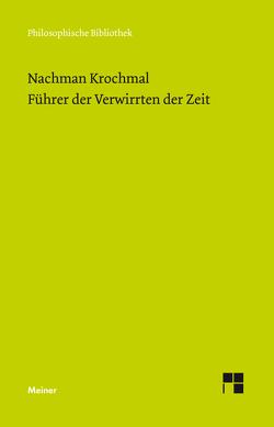Führer der Verwirrten der Zeit. Bände 1 und 2 von Krochmal,  Nachman, Lehnardt,  Andreas