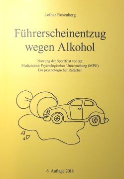 Führerscheinentzug wegen Alkohol von Rosenberg,  Jenny, Rosenberg,  Lothar